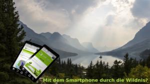 Mit dem Smartphone durch die Wildnis?
